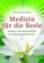 Franz Decker Medizin fuer die Seele