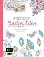 Inspiration Garten Eden: 50 Naturmotive Ausmalmotive für die innere Balance - Farbe rein, Stress rau