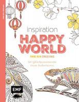 Inspiration Happy World: 50 Glücksmomente Ausmalmotive für die innere Balance - Farbe rein, Stress r