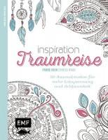 Inspiration Traumreise: 50 Entspannung und Achtsamkeit Ausmalmotive für die innere Balance - Farbe r