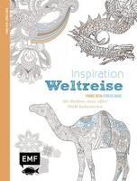Inspiration Weltreise: 50 Motive aus aller Welt Ausmalmotive für die innere Balance - Farbe rein, St