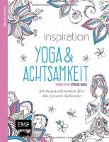 Inspiration Yoga und Achtsamkeit: 50 Ausmalmotive für die innere Balance - Farbe rein, Stress raus