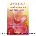 Louise L. Hay Ein Garten aus Gedanken Affirmationen zur Bejahung des Lebens Gebundene Ausgabe