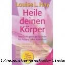 Louise L. Hay Heile deinen Koerper Seelisch-geistige Gruende fuer koerperliche Kran