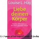Louise L. Hay Liebe deinen Koerper Positive Affirmationen fuer einen gesunden Koerper