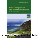 Markus Thueer Moege der Regen sanft ueber deine Felder streichen Irische Segensworte