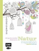 Natur Inspiration: 50 Gartenmotive Ausmalmotive für die innere Balance - Farbe rein, Stress raus