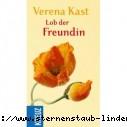 Verena Kast Lob der Freundin Was Frauen aneinander haben Gebundene Ausgabe